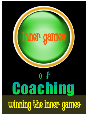 Inner Games of Coaching